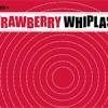 Strawberry Whiplash – You Make Me Shine